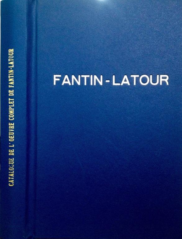 Fantin Latour Catalogue de Loeuvre complet